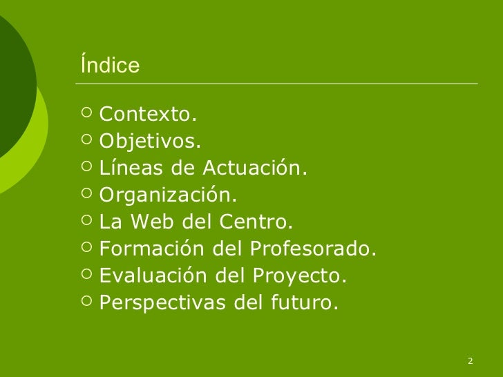 Índice   Contexto.   Objetivos.   Líneas de Actuación.   Organización.   La Web del Centro.   Formación del Profesor...