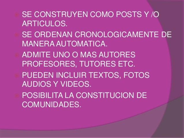  SE CONSTRUYEN COMO POSTS Y /O ARTICULOS.  SE ORDENAN CRONOLOGICAMENTE DE MANERA AUTOMATICA.  ADMITE UNO O MAS AUTORES ...