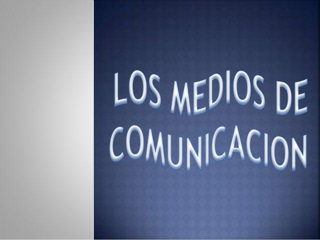  CONTENIDOS Y APRENDIZAJES: -Identificar los diferentes medios de comunicación. -Reconocer usos positivos y negativos: we...