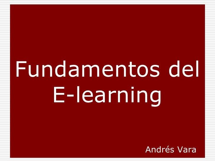 Fundamentos del E-learning Andrés Vara