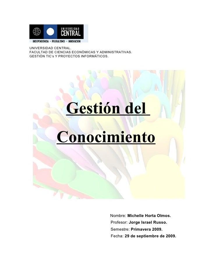 UNIVERSIDAD CENTRAL. FACULTAD DE CIENCIAS ECONÓMICAS Y ADMINISTRATIVAS. GESTIÓN TIC's Y PROYECTOS INFORMÁTICOS.           ...