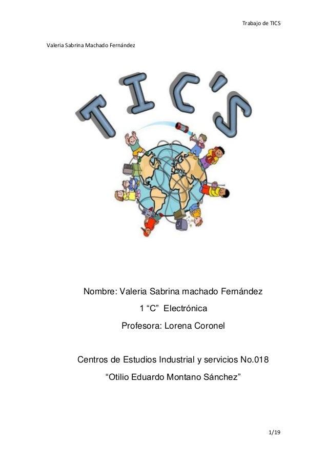 Trabajo de TICSValeria Sabrina Machado Fernández             Nombre: Valeria Sabrina machado Fernández                    ...