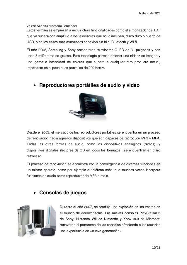 Trabajo de TICSValeria Sabrina Machado FernándezEstos terminales empiezan a incluir otras funcionalidades como el sintoniz...
