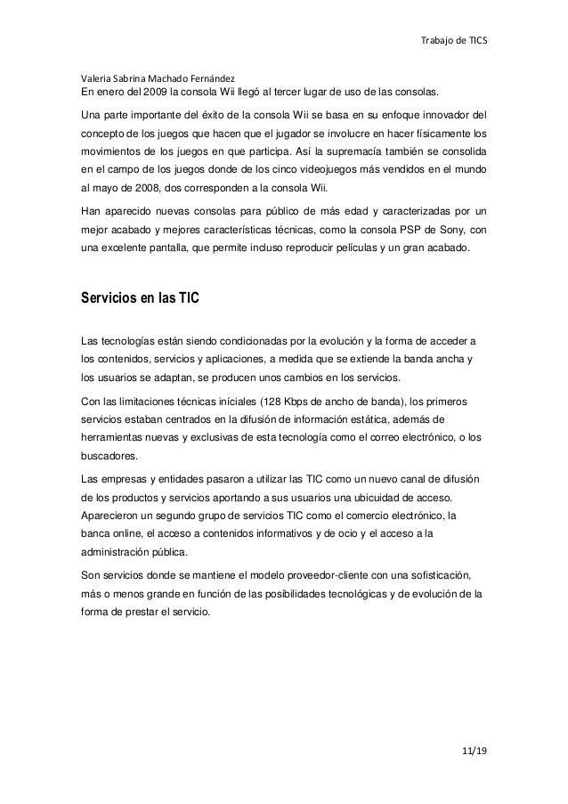 Trabajo de TICSValeria Sabrina Machado FernándezEn enero del 2009 la consola Wii llegó al tercer lugar de uso de las conso...