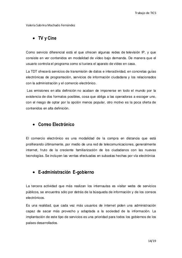 Trabajo de TICSValeria Sabrina Machado Fernández        TV y CineComo servicio diferencial está el que ofrecen algunas red...