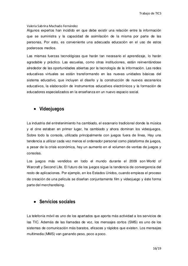 Trabajo de TICSValeria Sabrina Machado FernándezAlgunos expertos han incidido en que debe existir una relación entre la in...