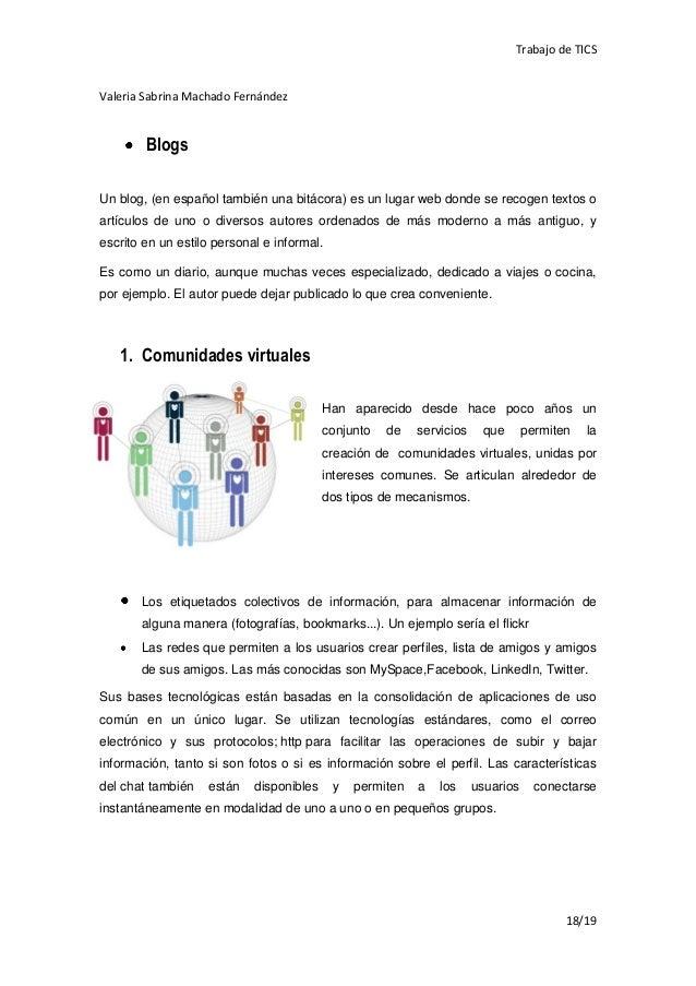 Trabajo de TICSValeria Sabrina Machado Fernández        BlogsUn blog, (en español también una bitácora) es un lugar web do...