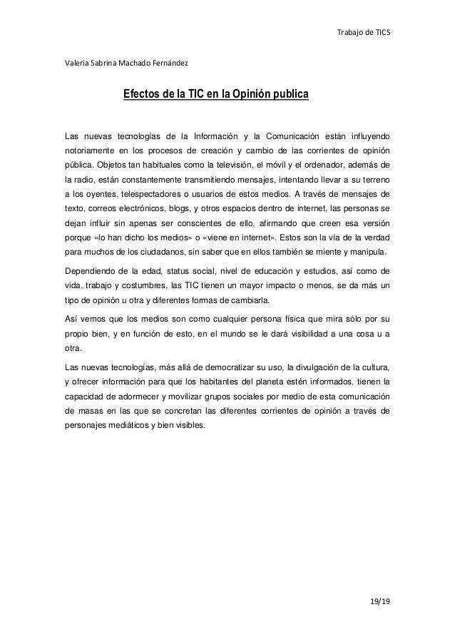 Trabajo de TICSValeria Sabrina Machado Fernández               Efectos de la TIC en la Opinión publicaLas nuevas tecnologí...