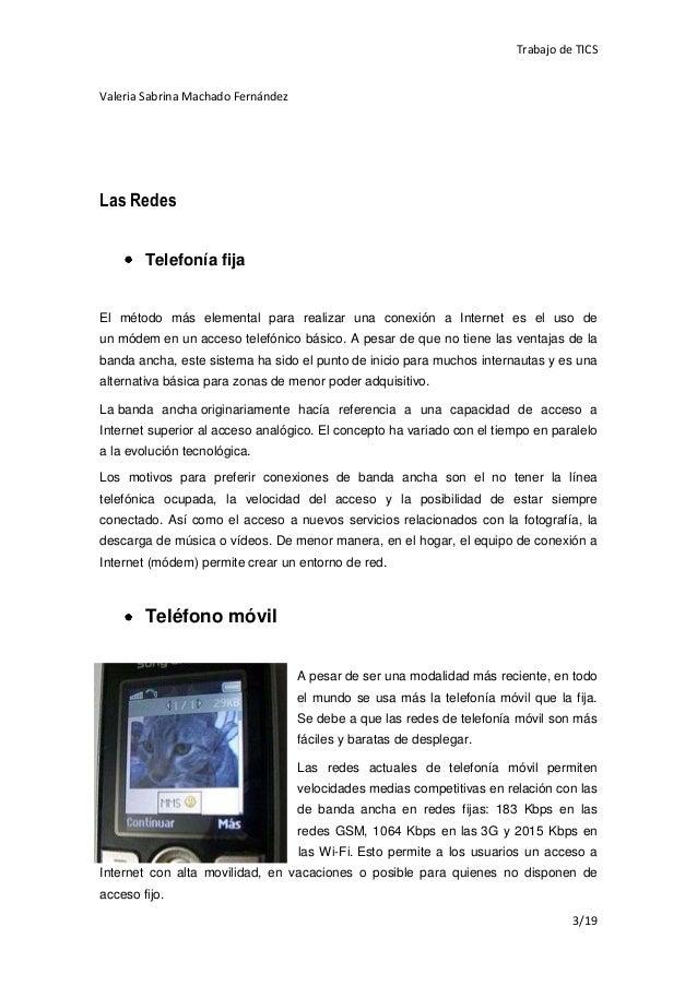 Trabajo de TICSValeria Sabrina Machado FernándezLas Redes        Telefonía fijaEl método más elemental para realizar una c...