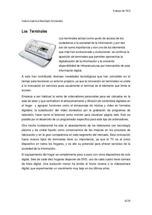 Trabajo de TICSValeria Sabrina Machado FernándezLos Terminales                              Los terminales actúan como pun...