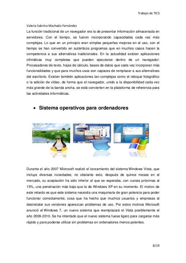 Trabajo de TICSValeria Sabrina Machado FernándezLa función tradicional de un navegador era la de presentar información alm...