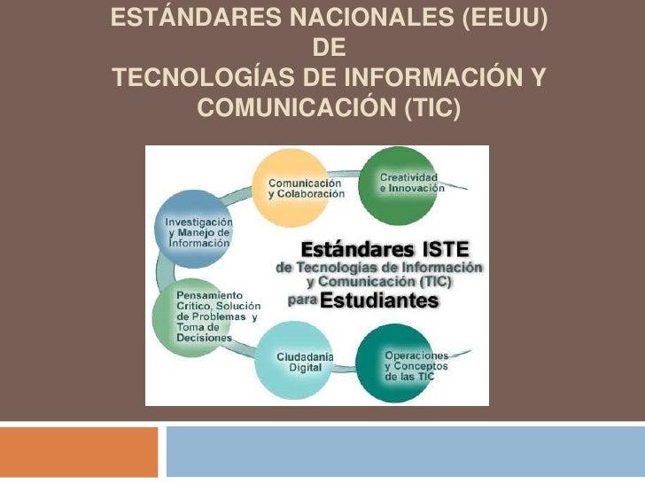 ESTÁNDARES NACIONALES (EEUU) DETECNOLOGÍAS DE INFORMACIÓN Y COMUNICACIÓN (TIC)<br />