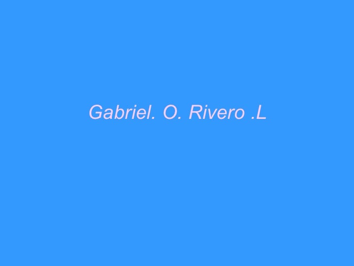 Gabriel. O. Rivero .L