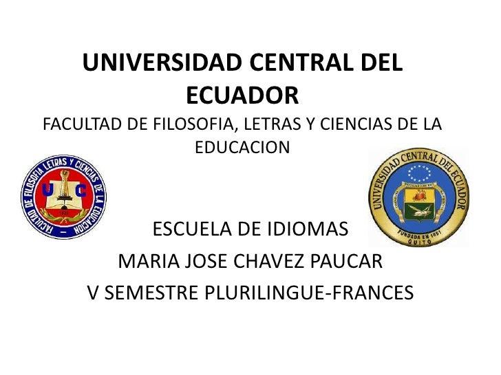 UNIVERSIDAD CENTRAL DEL           ECUADORFACULTAD DE FILOSOFIA, LETRAS Y CIENCIAS DE LA                 EDUCACION         ...