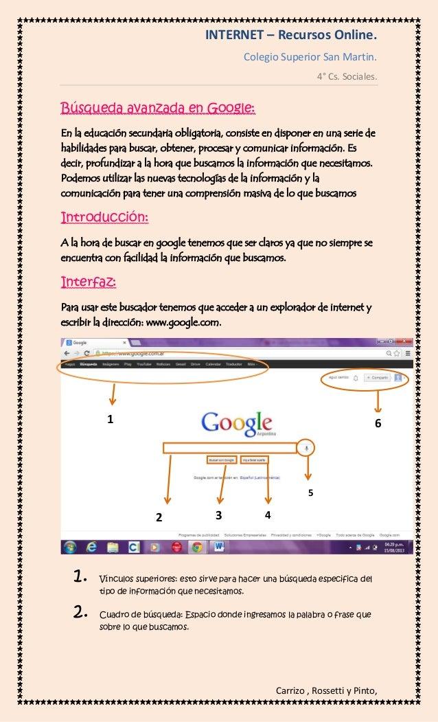 INTERNET – Recursos Online. Colegio Superior San Martin. 4° Cs. Sociales.  Búsqueda avanzada en Google: En la educación se...