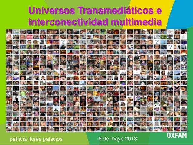 Universos Transmediáticos e interconectividad multimedia  El SMS en Bolivia  patricia flores palacios  8 de mayo 2013