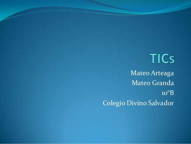 Mateo Arteaga Mateo Granda 10°B Colegio Divino Salvador