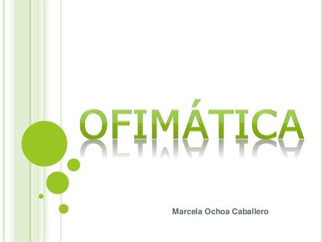 Marcela Ochoa Caballero