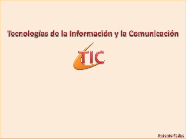Se denominan Tecnologías de la Información y las Comunicación TICS al conjunto de tecnologías que permiten la adquisición,...