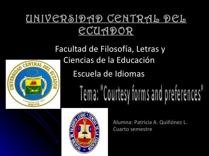 UNIVERSIDAD CENTRAL DEL ECUADOR Facultad de Filosofía, Letras y Ciencias de la Educación  Escuela de Idiomas   Tema: &quot...
