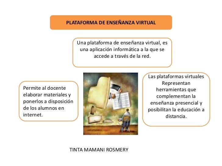 PLATAFORMA DE ENSEÑANZA VIRTUAL                         Una plataforma de enseñanza virtual, es                          u...