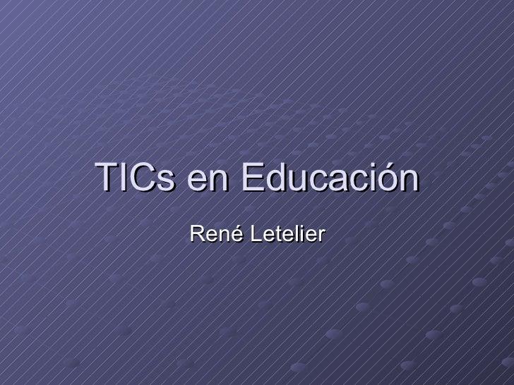 TICs en Educación René Letelier