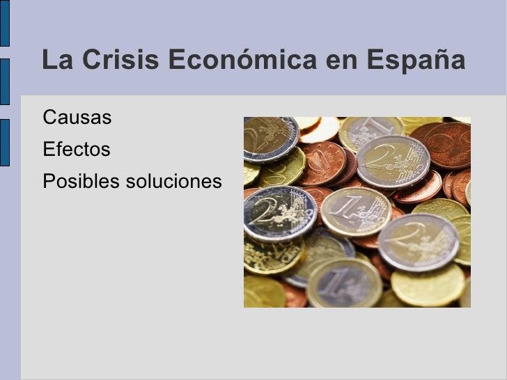 La Crisis Económica en España <ul><li>Causas