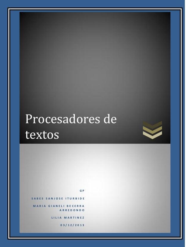 Procesadores de textos  GP  SABES SANJOSE ITURBIDE MARIA GIANELI BECERRA ARREDONDO LILIA MARTINEZ 03/12/2013