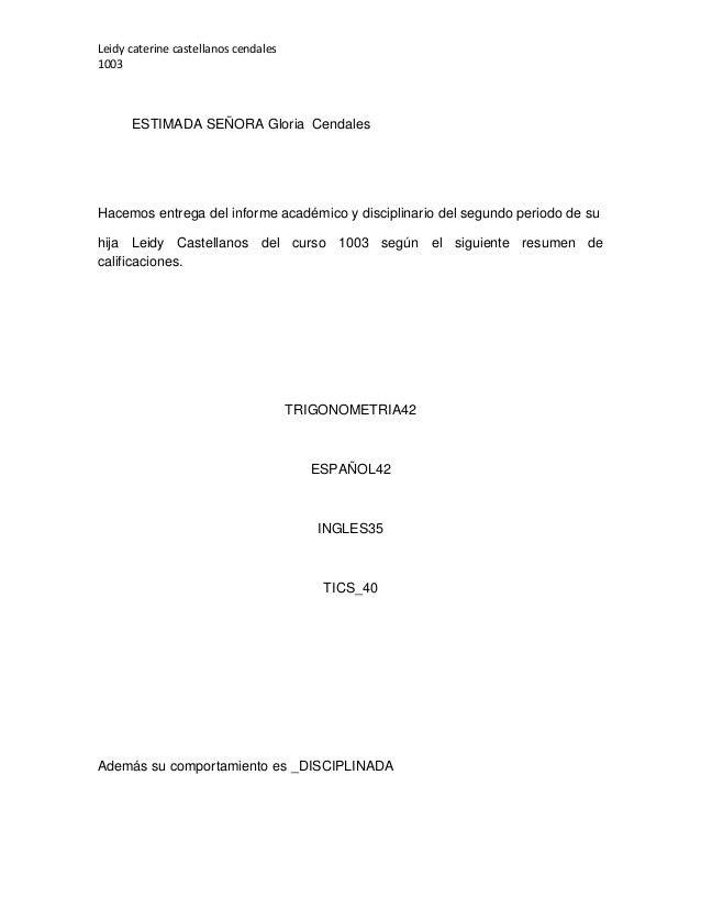 Leidy caterine castellanos cendales 1003 ESTIMADA SEÑORA Gloria Cendales Hacemos entrega del informe académico y disciplin...