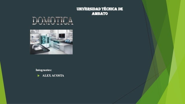 Integrantes:  ALEX ACOSTA UNIVERSIDAD TÉCNICA DE AMBATO