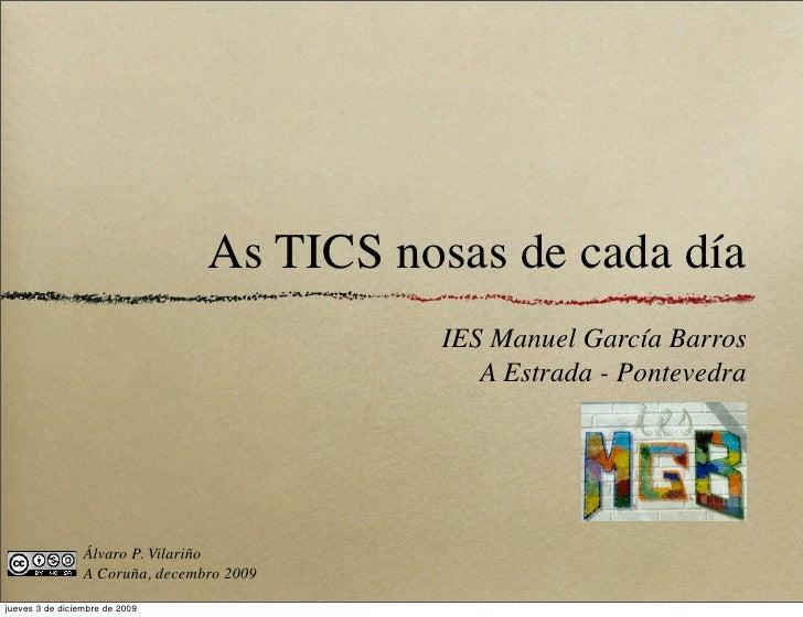 As TICS nosas de cada día                                            IES Manuel García Barros                             ...