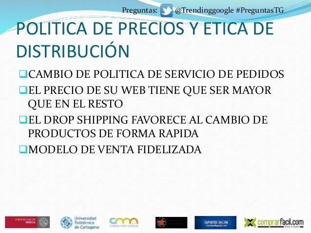 POLITICA DE PRECIOS Y ETICA DE DISTRIBUCIÓN CAMBIO DE POLITICA DE SERVICIO DE PEDIDOS EL PRECIO DE SU WEB TIENE QUE SER ...