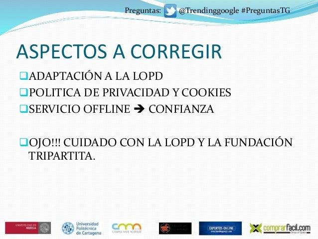 ASPECTOS A CORREGIR ADAPTACIÓN A LA LOPD POLITICA DE PRIVACIDAD Y COOKIES SERVICIO OFFLINE  CONFIANZA OJO!!! CUIDADO ...