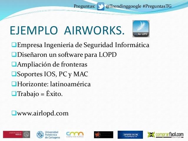 EJEMPLO AIRWORKS. Empresa Ingeniería de Seguridad Informática Diseñaron un software para LOPD Ampliación de fronteras ...
