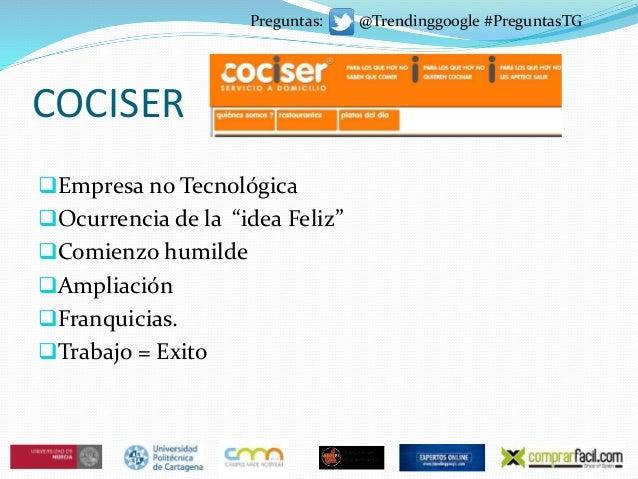 """COCISER Empresa no Tecnológica Ocurrencia de la """"idea Feliz"""" Comienzo humilde Ampliación Franquicias. Trabajo = Exit..."""
