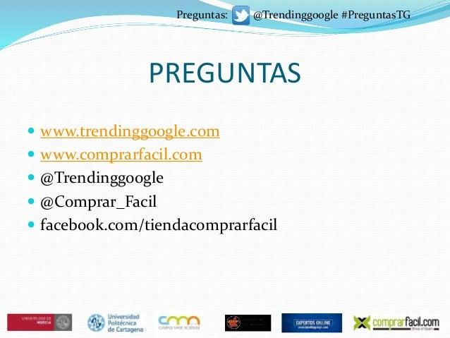 PREGUNTAS  www.trendinggoogle.com  www.comprarfacil.com  @Trendinggoogle  @Comprar_Facil  facebook.com/tiendacomprarf...