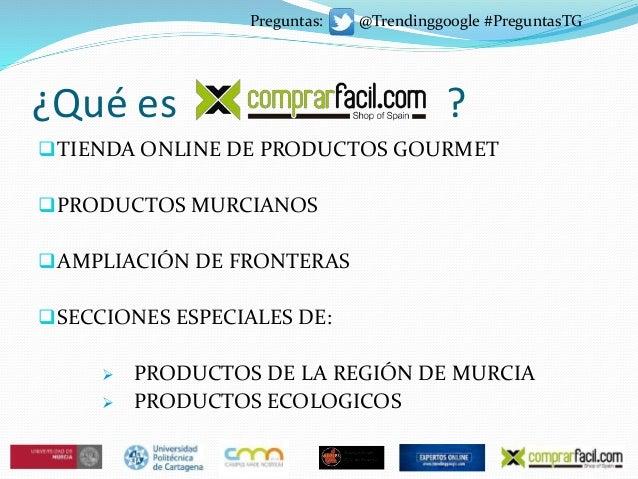 ¿Qué es ? TIENDA ONLINE DE PRODUCTOS GOURMET PRODUCTOS MURCIANOS AMPLIACIÓN DE FRONTERAS SECCIONES ESPECIALES DE:  PR...