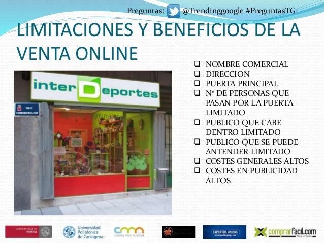 LIMITACIONES Y BENEFICIOS DE LA VENTA ONLINE  NOMBRE COMERCIAL  DIRECCION  PUERTA PRINCIPAL  Nº DE PERSONAS QUE PASAN ...