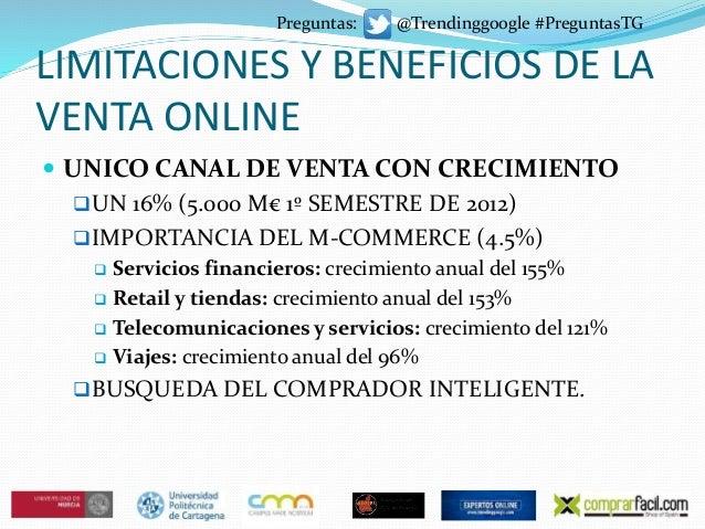 LIMITACIONES Y BENEFICIOS DE LA VENTA ONLINE  UNICO CANAL DE VENTA CON CRECIMIENTO UN 16% (5.000 M€ 1º SEMESTRE DE 2012)...