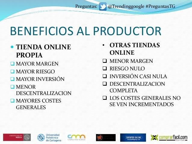 BENEFICIOS AL PRODUCTOR  TIENDA ONLINE PROPIA  MAYOR MARGEN  MAYOR RIESGO  MAYOR INVERSIÓN  MENOR DESCENTRALIZACION ...