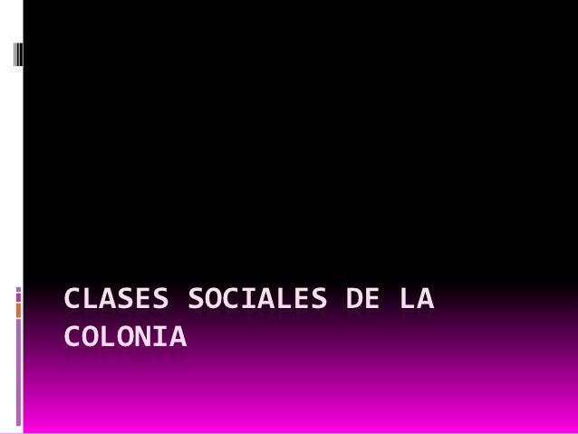 CLASES SOCIALES DE LACOLONIA