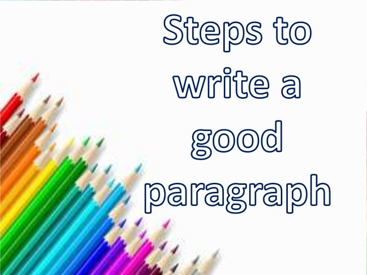 Stepstowrite a goodparagraph<br />