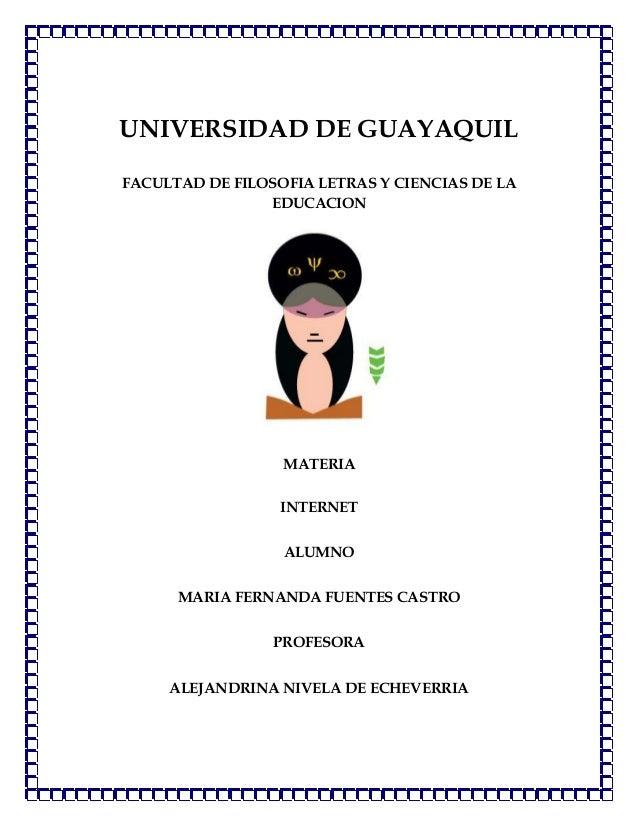 UNIVERSIDAD DE GUAYAQUILFACULTAD DE FILOSOFIA LETRAS Y CIENCIAS DE LA                EDUCACION                  MATERIA   ...