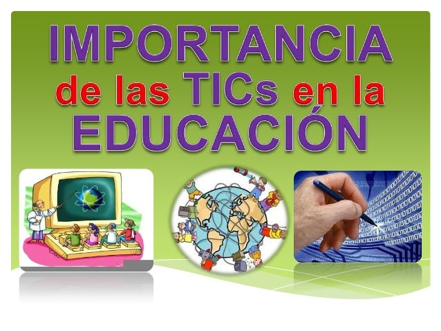 TECNOLOGÍAS DE INFORMACIÓN Y COMUNICACIÓN Las nuevas tecnologías de la información y la comunicación (TICs) es un conjunto...