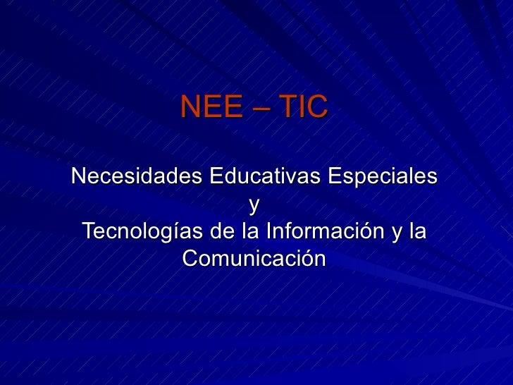 NEE – TIC Necesidades Educativas Especiales y Tecnologías de la Información y la Comunicación
