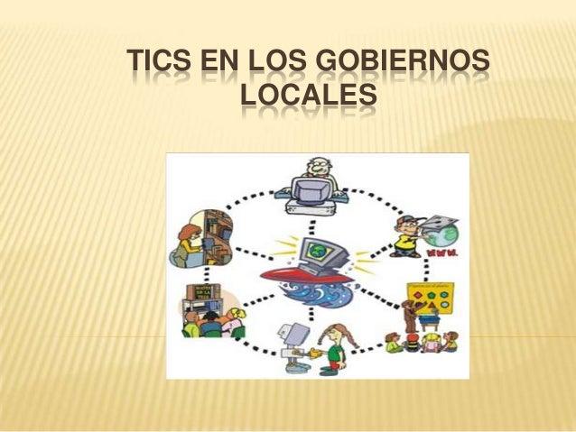 TICS EN LOS GOBIERNOSLOCALES