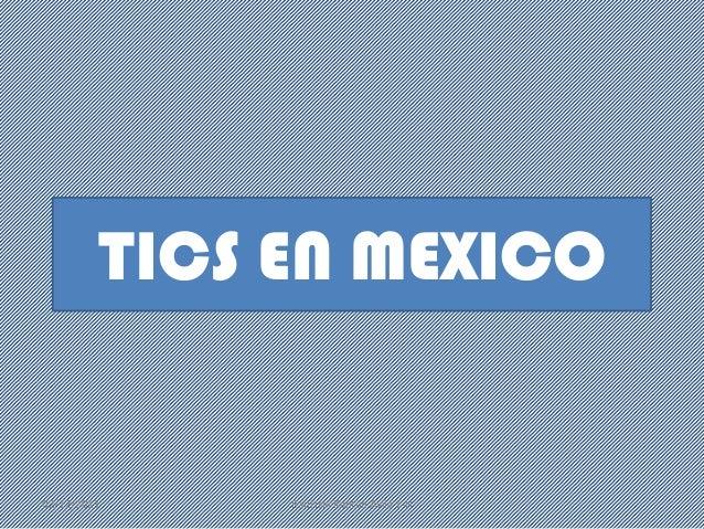 TICS EN MEXICO  02/12/2013  Raul Isai Kantun Avila 1-H