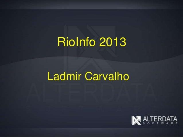 RioInfo 2013 Ladmir Carvalho