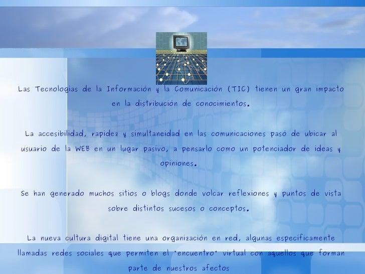 EL ROL DEL DOCENTE Y DEL ALUMNO Las Tecnologías de la Información y la Comunicación (TIC) tienen un gran impacto en la dis...