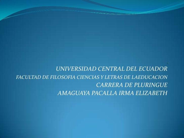 UNIVERSIDAD CENTRAL DEL ECUADORFACULTAD DE FILOSOFIA CIENCIAS Y LETRAS DE LAEDUCACION                        CARRERA DE PL...
